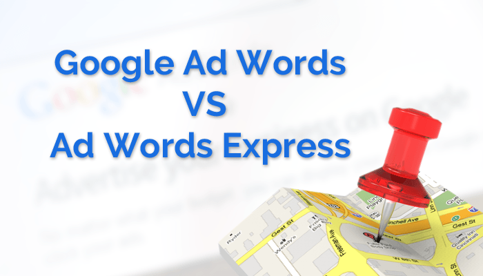 Google Ad Words vs Ad Words Express- Which One is Meant for You?
