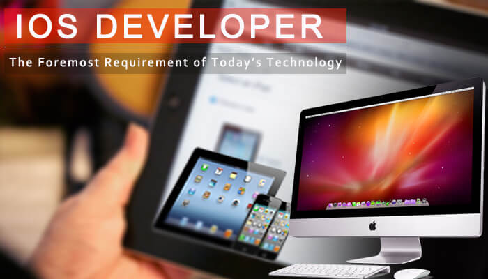 iOS Developer – The Foremost Requirement of Today's Technology