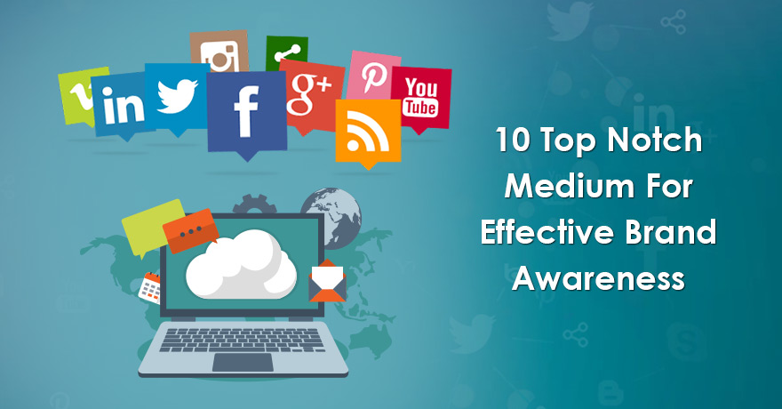Top 10 Ways to Create Effective Brand Awareness of Your Website