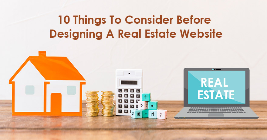 10 Things to Consider Before Designing a Real Estate Based Website