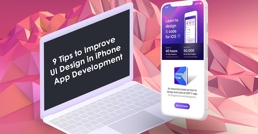 9 Tips to Optimize Your UI Design in iPhone App Development