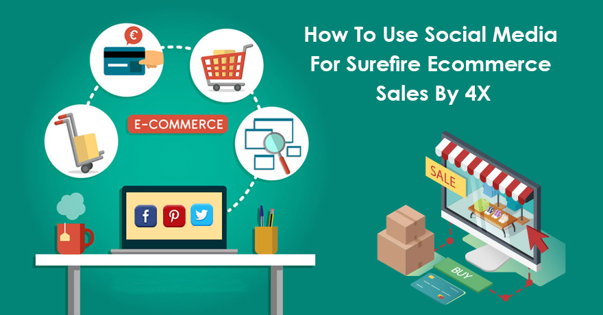 How to Use Social Media Marketing to Grow Your E-Commerce Sales?