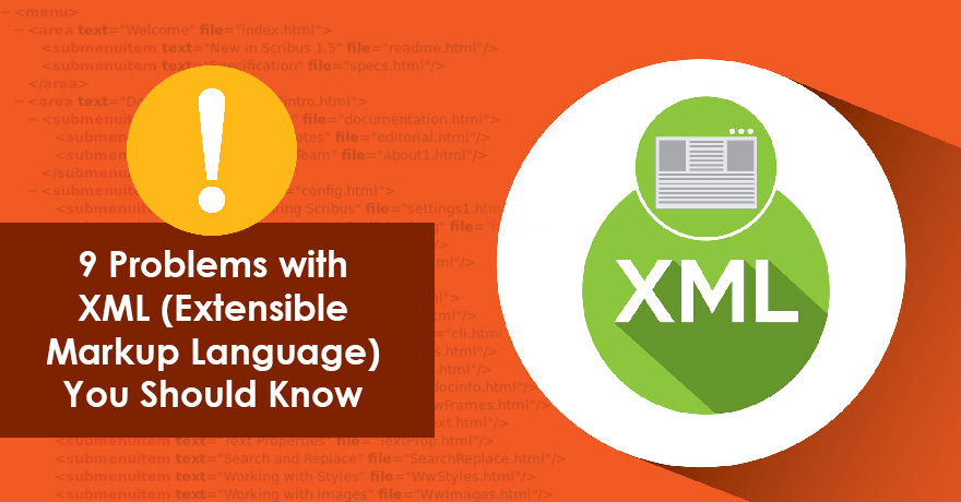 9 Problems with XML (Extensible Markup Language) You Should Know