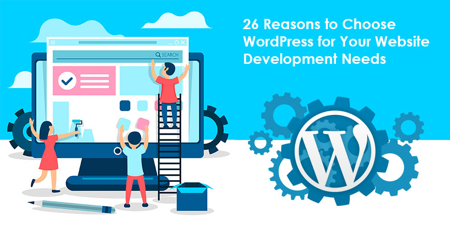 26 Practical Reasons to Go with WordPress for Web Development