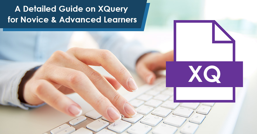 Detailed Guide on XQuery for Novice, Intermediate & Advanced Learners