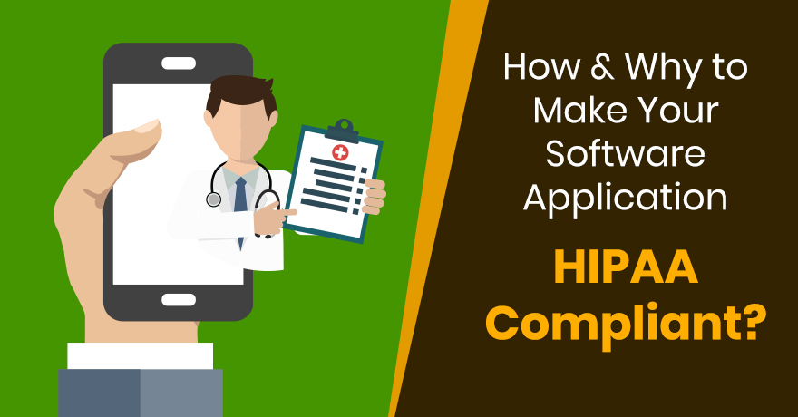 How and Why to Make Your Software Application HIPAA-Compliant?