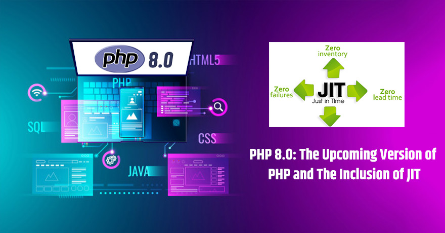 PHP 8.0: The Upcoming Version of PHP and The Inclusion of JIT