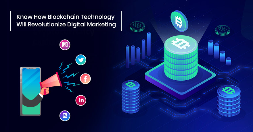 5 Ways How Blockchain Technology Will Impact Digital Marketing