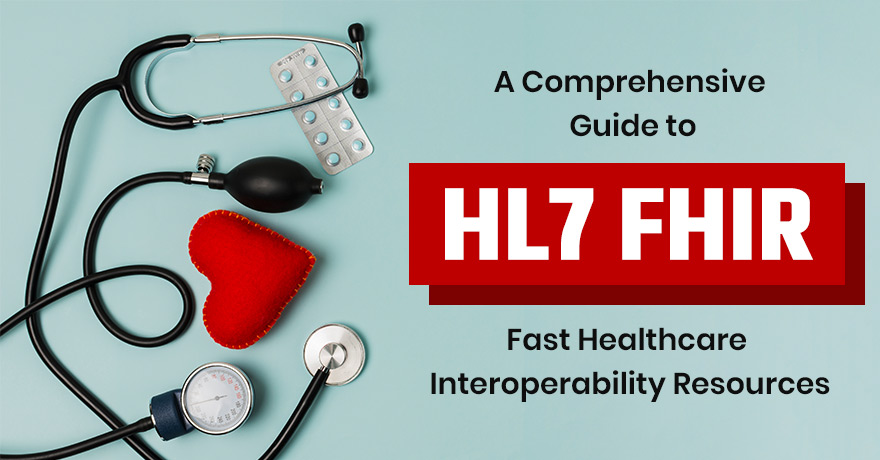 Complete Guide to HL7 FHIR: Fast Healthcare Interoperability Resources