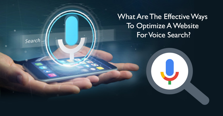 What are the Most Effective Ways to Optimize a Website for Voice Search?