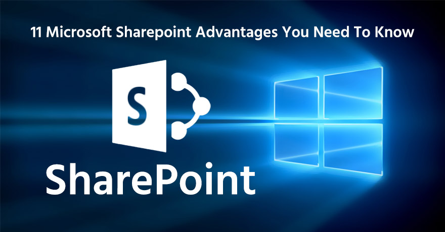11 Benefits of Microsoft Sharepoint to Understand Why it Matters