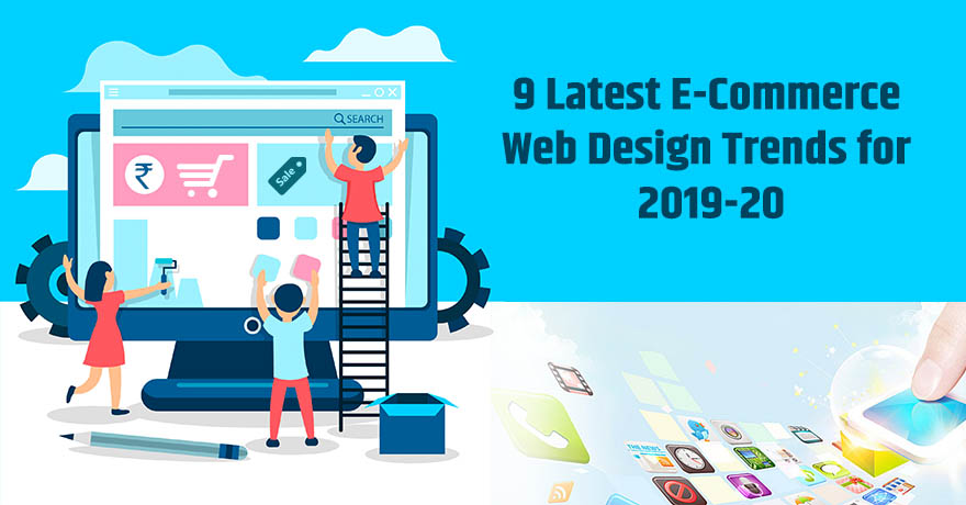 Top 9 Web Design Trends to Improve Your E-Commerce Business