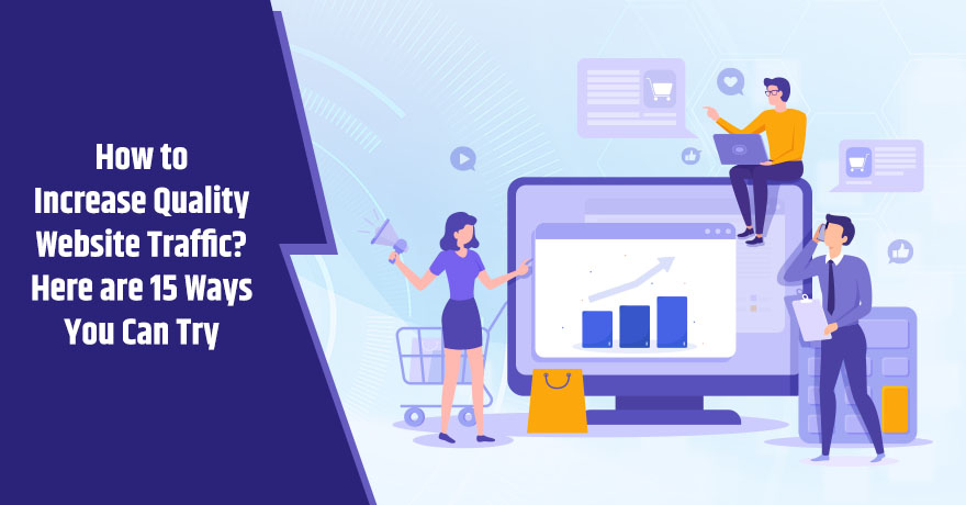 15 Proven Ways to Increase Quality Website Traffic in 2019-20