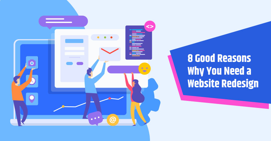 8 Important Reasons Why You Need to Revamp Your Website