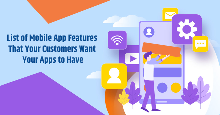 10 Mobile App Features That Can Make Your App Win Customers