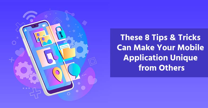 8 Great Ways to Make Your Mobile Application Stand Out in App Market