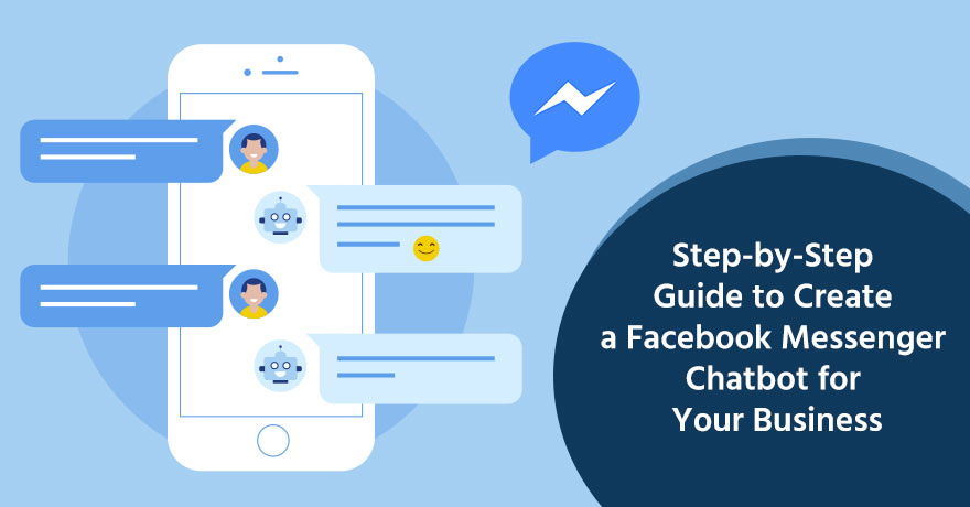 6 Steps to Create a Facebook Messenger Chatbot for Your Business