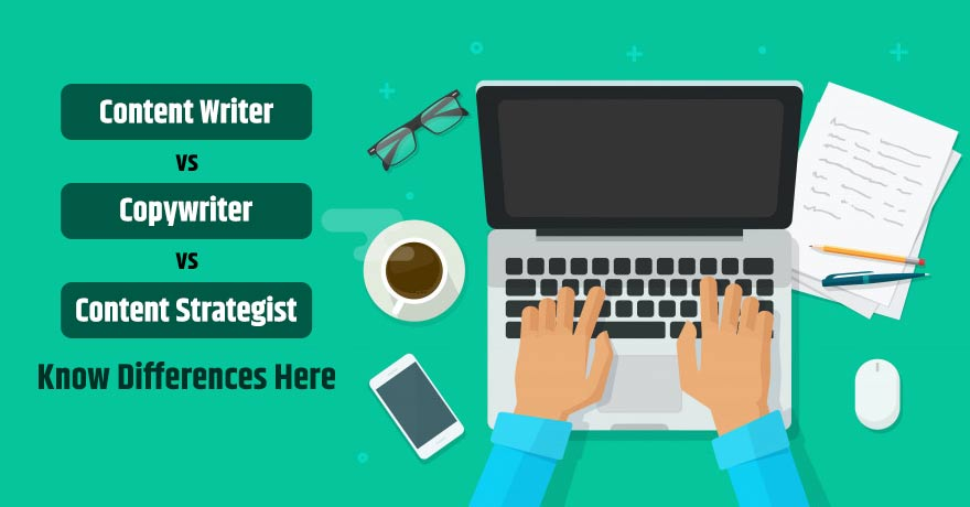How Content Writer, Copywriter, Content Strategist are Different Job Roles