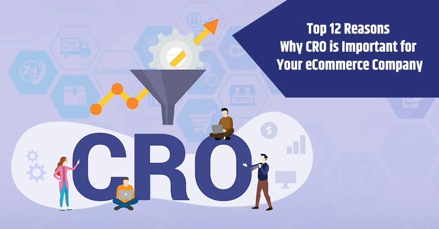 12 Reasons Why Every Successful eCommerce Company is Using CRO