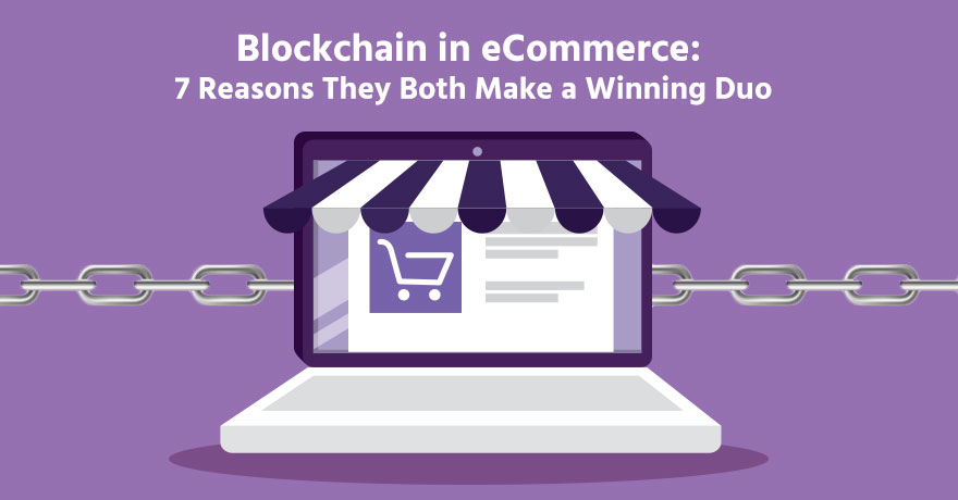 7 Ways How Blockchain is Transforming the eCommerce Industry