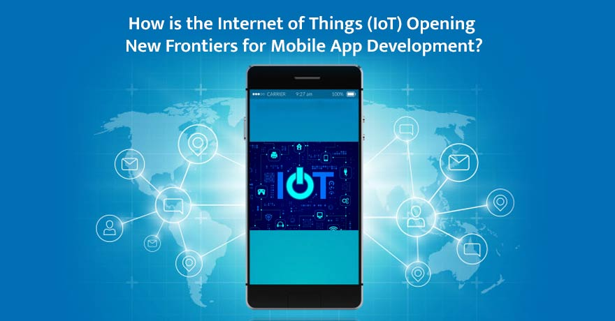 9 Ways How the IoT is Shaping the Future of Mobile App Development
