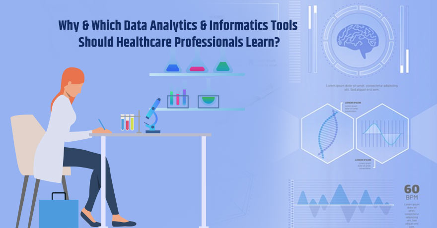 5 Data Analytics & Informatics Tools Every Healthcare Professional Should Know