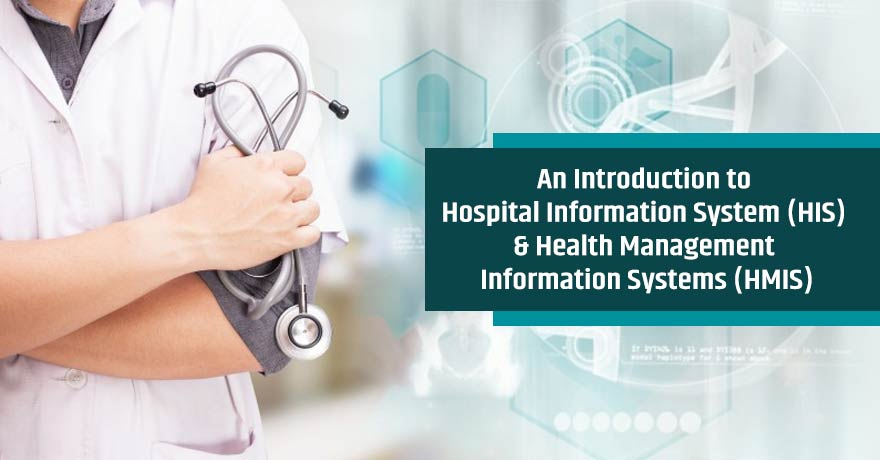 HIS & HMIS: Learn About Both Healthcare-Related Terms in Detail