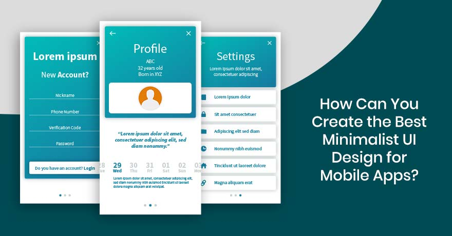 6 Points to Remember While Creating Minimalistic UI Design for Mobile Apps
