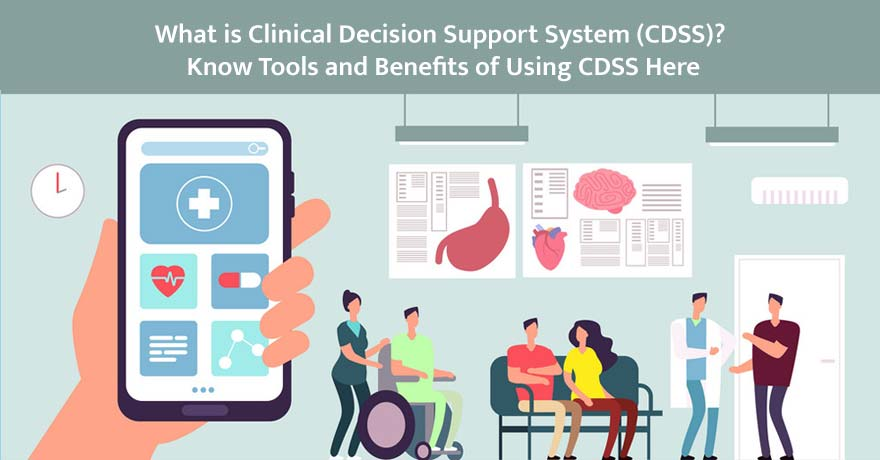 The Significance of CDSS and Its Impact on the Healthcare Industry