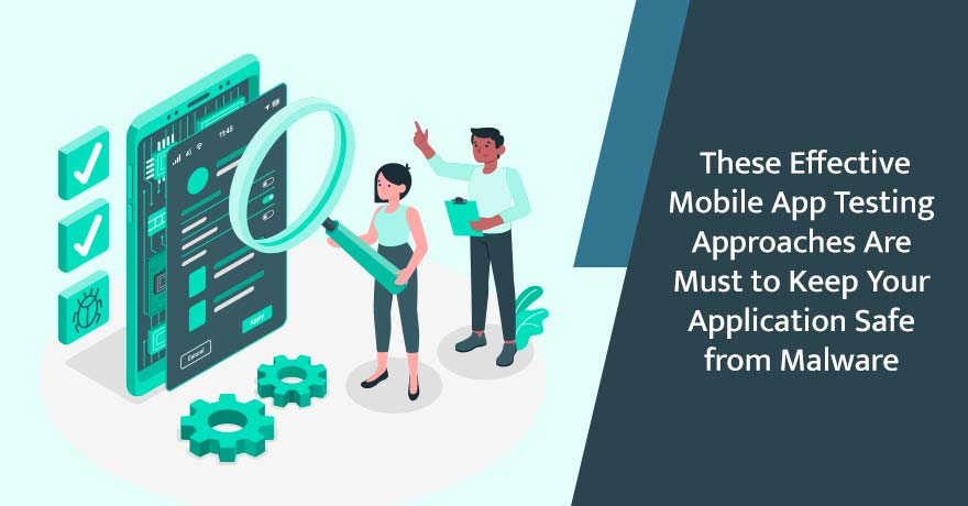 10 Mobile App Testing Approaches to Make Your App Secure & Best in Industry