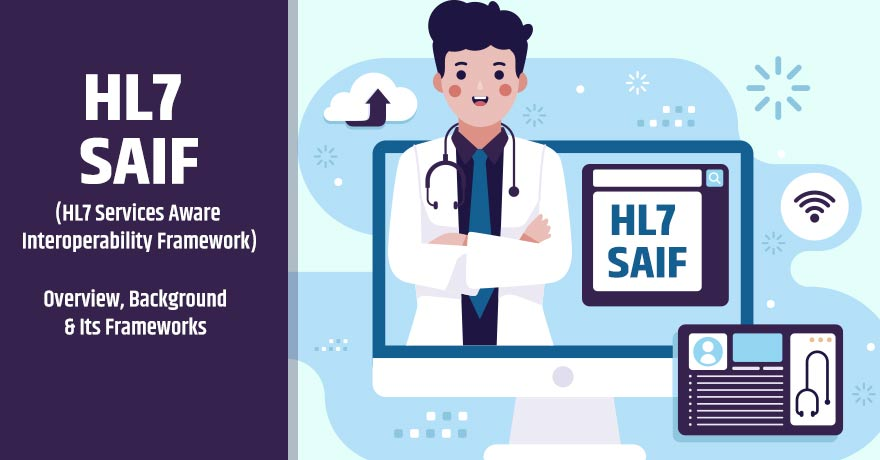 How Does HL7 SAIF Benefit the Healthcare IT Organizations?