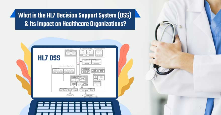 HL7 Decision Support System (DSS): Overview, Structure & Applications
