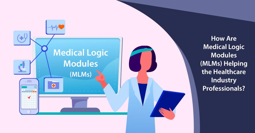 Medical Logic Modules (MLMs): Syntax, Goals & Major Functions in Healthcare