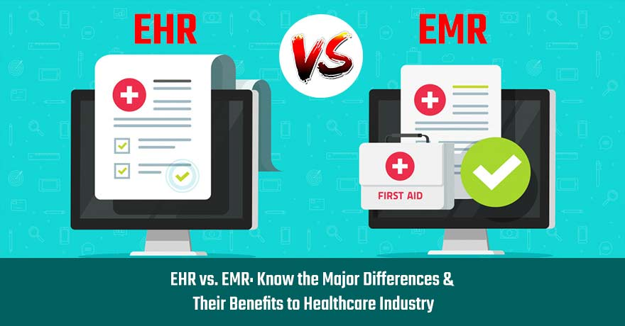 How are EHR & EMR Making a Strong Impact on Healthcare Industry?