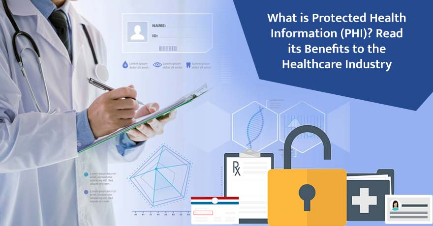 What is PHI & How it is Making an Impact on the Healthcare IT Industry?