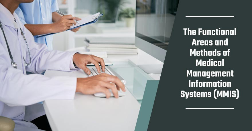 Medical Management Information System (MMIS) & its Benefits to Healthcare IT