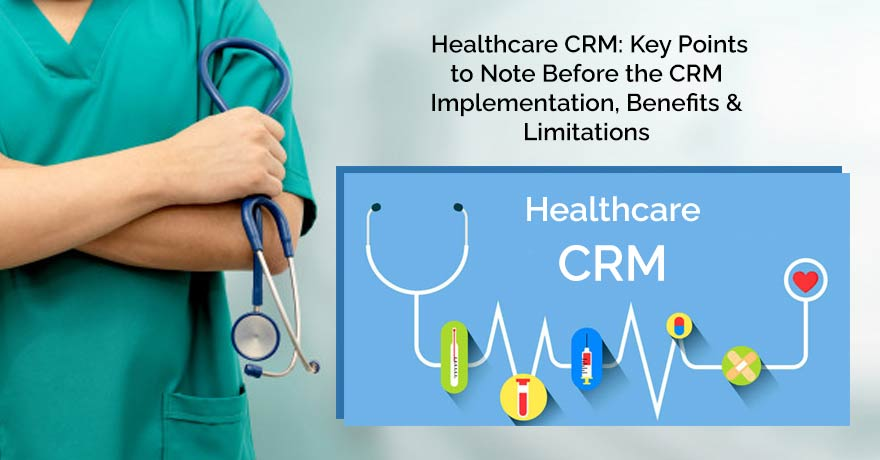 Importance of Healthcare CRM & its Benefits for Patients & Healthcare Experts