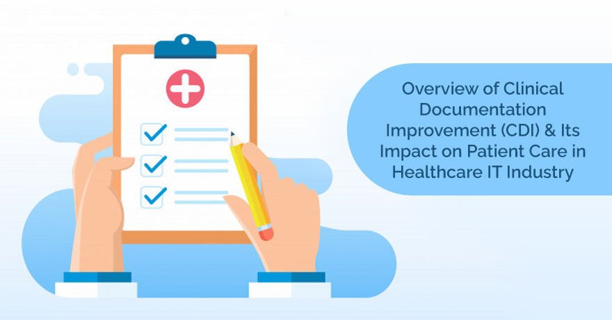Overview, Benefits & Tips to Enhance Clinical Documentation Improvement (CDI)