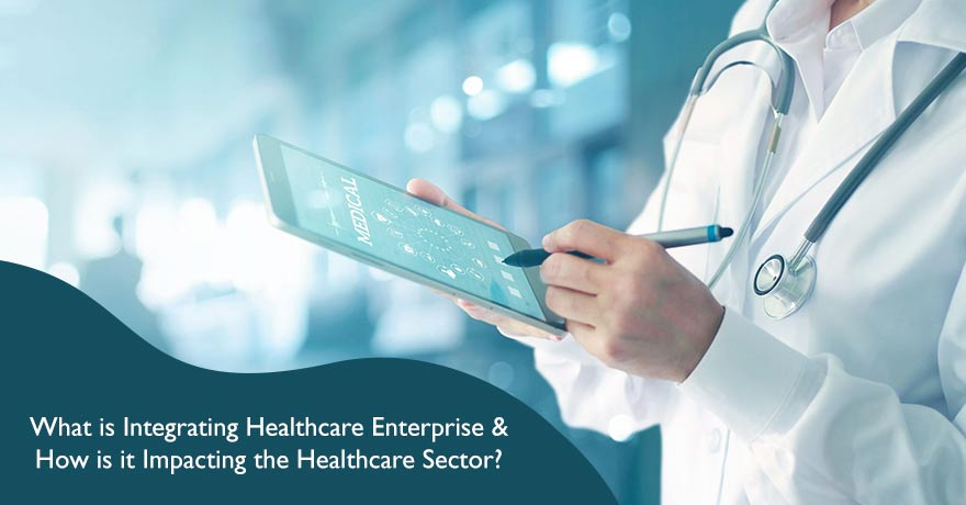 Integrating Healthcare Enterprise (IHE): History, Technical Frameworks & Benefits