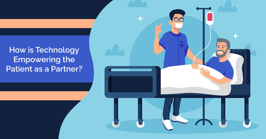 How is Technology Empowering the Patient as a Partner?