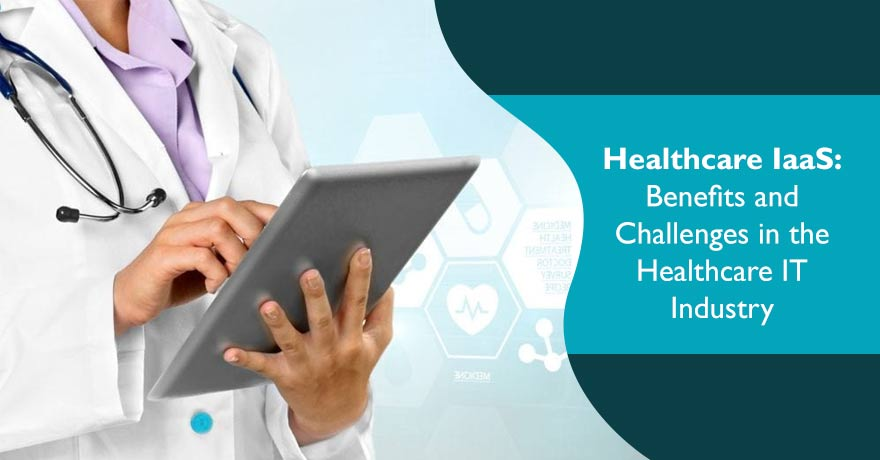 Learn Why Health IaaS is Important for Healthcare Organizations