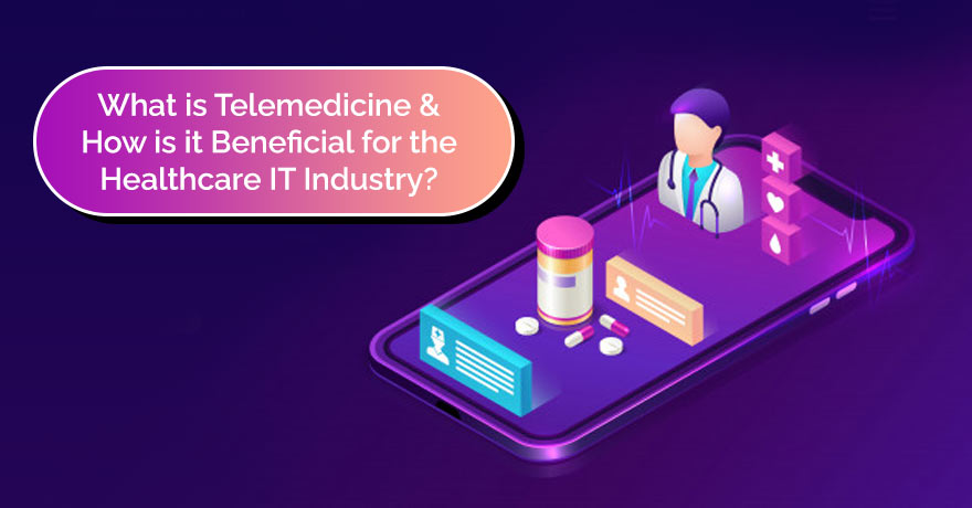 How Telemedicine is Making an Impact on the IT Healthcare Industry